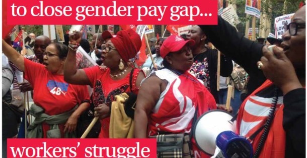 Bosses Predict 217 Years to Close Gender Pay Gap… Workers' Struggle Can Close it Now!